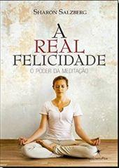 a real felicidade livro meditação